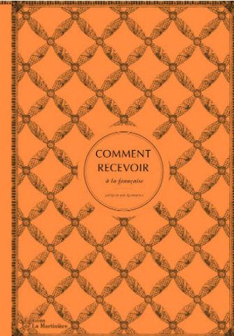 EDITIONS DE LA MARTINIERE - Livre de recettes-EDITIONS DE LA MARTINIERE-Comment recevoir