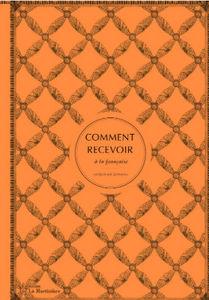 EDITIONS DE LA MARTINIERE - comment recevoir - Recipe Book
